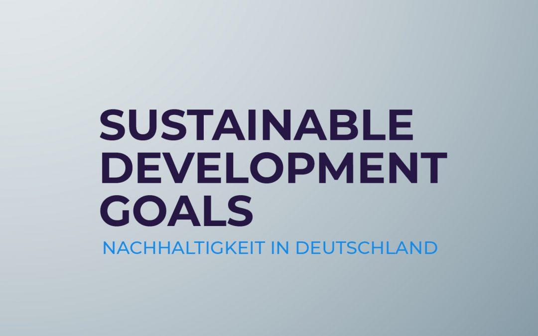 Nachhaltigkeitsziele der Bundesrepublik – auch die Entsorgung einer der Sustainable Development Goals