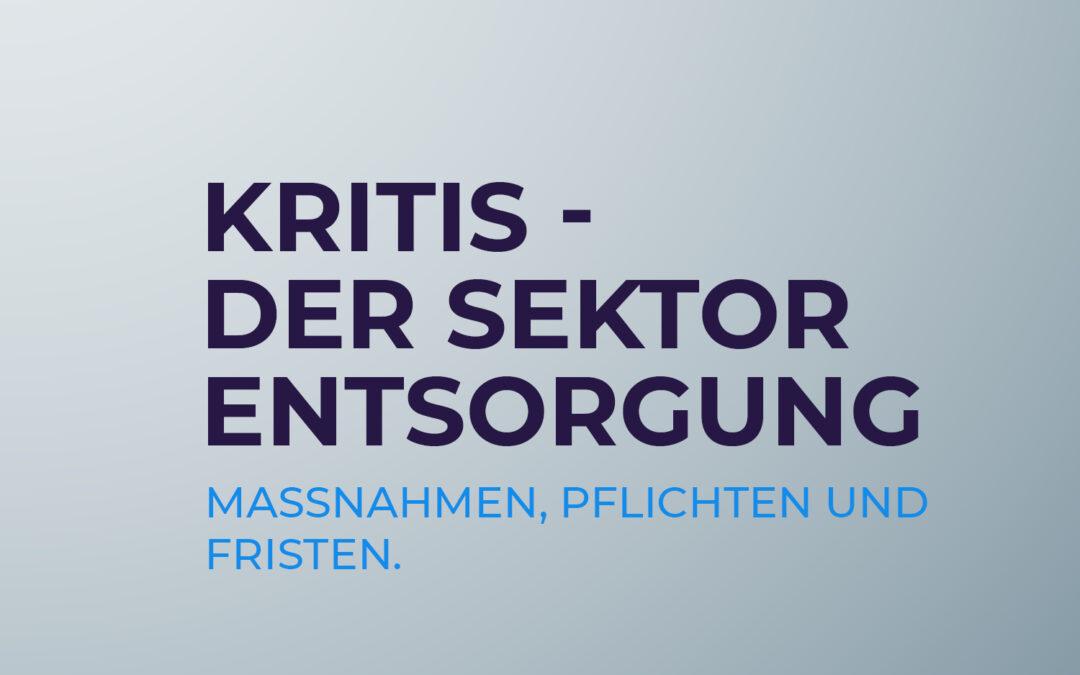 KRITIS – der Sektor Entsorgung wird konkreter.