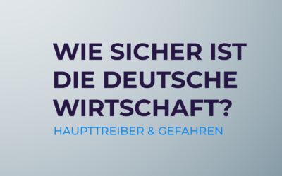 Wie sicher ist die deutsche Wirtschaft?