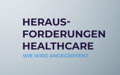 Herausforderungen in der Healthcare Branche